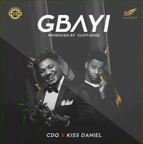 MUSIC: CDQ ft. Kiss Daniel - Gbayi